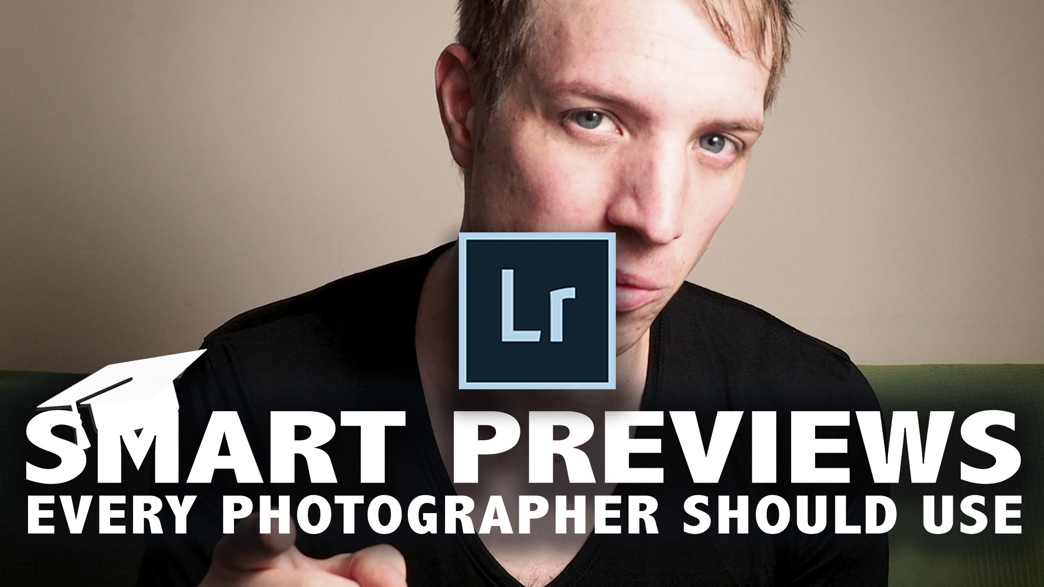 Smart Previews - Why every photographer should use them